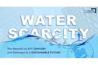 Water Scarcity: The Blemish On 21st Century And Pathways To A Sustainable Future