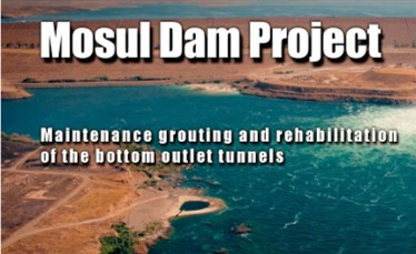Mosul Dam Project _ Maintenance grouting and rehabilitation of the bottom outlet tunnels