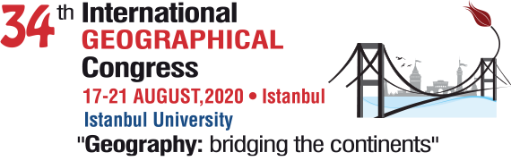 34th INTERNATIONAL GEOGRAPHICAL CONGRESS 17_21 August 2020 İstanbul